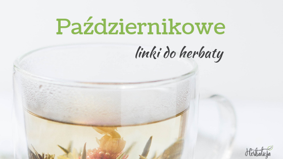 Październikowe linki do herbaty - herbalicja